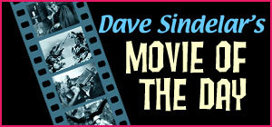 Dave Sindelar's Movie of the Day