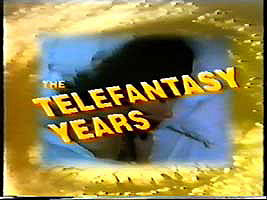 "The Telefantasy Years (October 1990) [VHSRip(DivX)] ""DW Staff Approved"" preview 0"